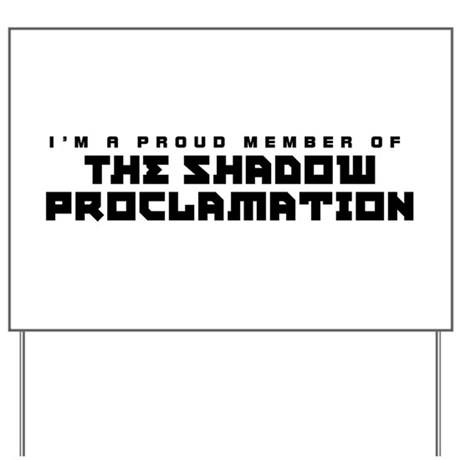 Shadow Proclamation Yard Sign