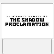 Shadow Proclamation Yard Sign
