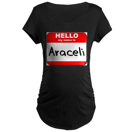 Hello my name is Araceli Maternity Dark T-Shirt
