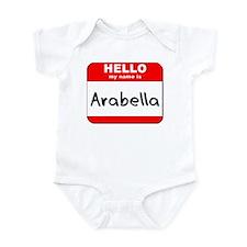 Hello my name is Arabella Infant Bodysuit