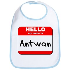 Hello my name is Antwan Bib