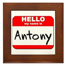 Hello my name is Antony Framed Tile