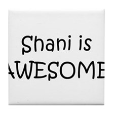 Funny I love shani Tile Coaster