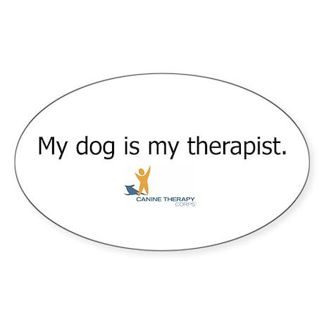 My dog is my therapist. Oval Sticker