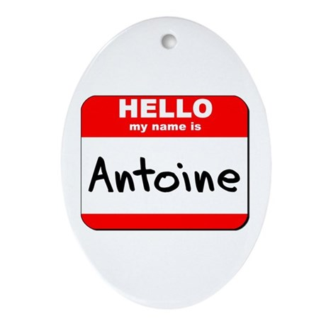 Hello my name is Antoine Oval Ornament