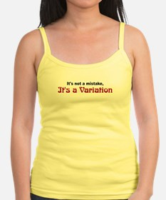 """It's a Variation"" Tank Top"