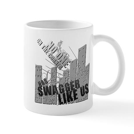 No One On The Corner Has Swag Mug