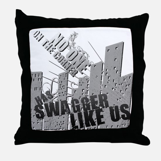 No One On The Corner Has Swag Throw Pillow
