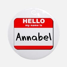 Hello my name is Annabel Ornament (Round)