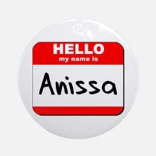 Hello my name is Anissa Ornament (Round)