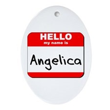 Hello my name is Angelica Oval Ornament