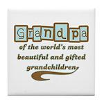 Grandpa of Gifted Grandchildren Tile Coaster