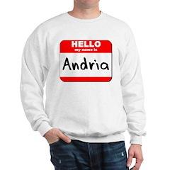 Hello my name is Andria Sweatshirt