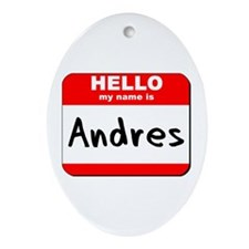 Hello my name is Andres Oval Ornament
