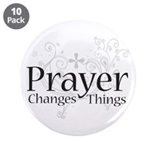 "Prayer Changes Things 3.5"" Button (10 pack)"