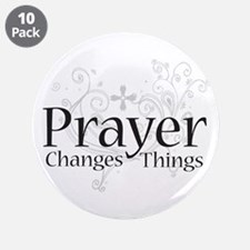 """Prayer Changes Things 3.5"""" Button (10 pack)"""