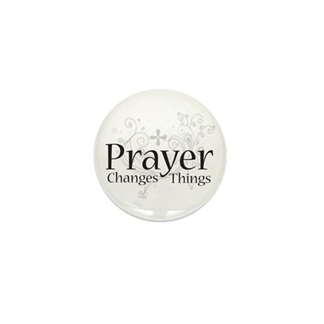 Prayer Changes Things Mini Button (10 pack)