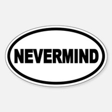 NEVERMIND Oval Oval Decal