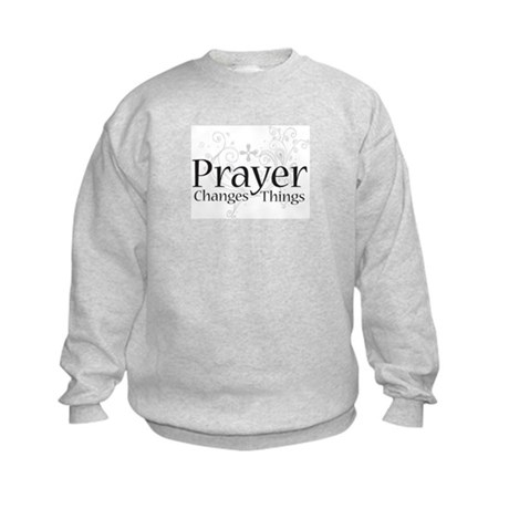 Prayer Changes Things Kids Sweatshirt