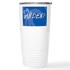 An Den? Travel Mug