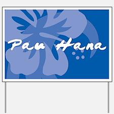 Pau Hana Yard Sign