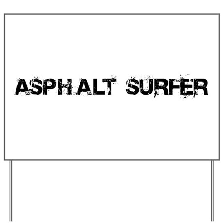 Asphalt Surfer Yard Sign