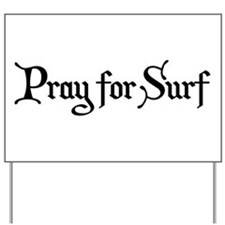 Pray for Surf Yard Sign