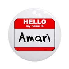 Hello my name is Amari Ornament (Round)