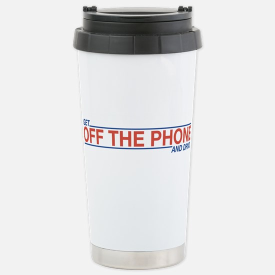 Get Off the Phone Stainless Steel Travel Mug