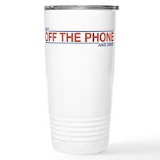 Get Off the Phone Travel Mug
