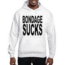 Bondage Sucks Hooded Sweatshirt