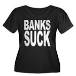 Banks Suck Women's Plus Size Scoop Neck Dark T-Shi