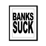 Banks Suck Framed Panel Print