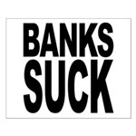 Banks Suck Small Poster