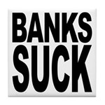 Banks Suck Tile Coaster