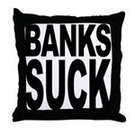 Banks Suck Throw Pillow