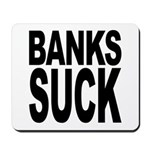 Banks Suck Mousepad