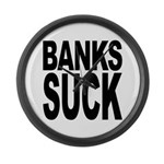Banks Suck Large Wall Clock