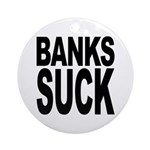 Banks Suck Ornament (Round)