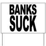 Banks Suck Yard Sign