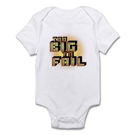 Too Big To Fail Infant Bodysuit