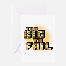 Too Big To Fail Greeting Card