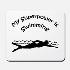 My Superpower is Swimming Mousepad
