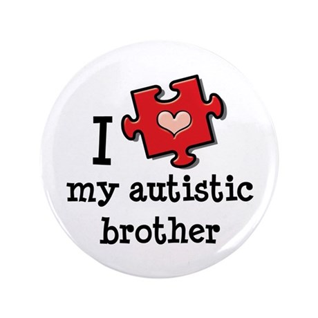 "I Love My Autistic Brother 3.5"" Button"