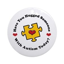 Have You Hugged Autism Ornament (Round)