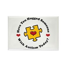 Have You Hugged Autism Rectangle Magnet