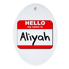 Hello my name is Aliyah Oval Ornament