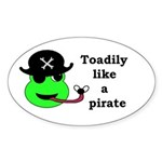 TOADILY LIKE A PIRATE Oval Sticker
