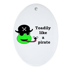 TOADILY LIKE A PIRATE Oval Ornament