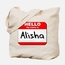 Hello my name is Alisha Tote Bag